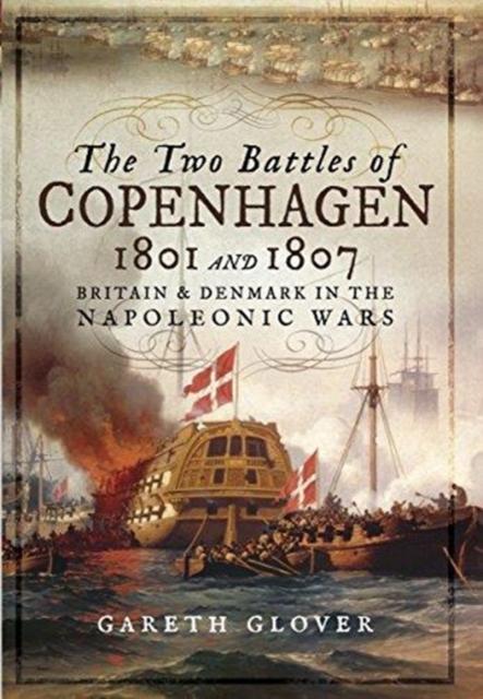 Two Battles of Copenhagen 1801 and 1807