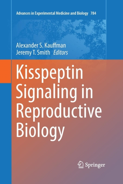 Kisspeptin Signaling in Reproductive Biology