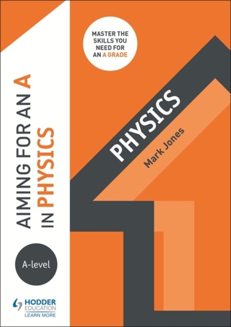Aiming for an A in A-level Physics