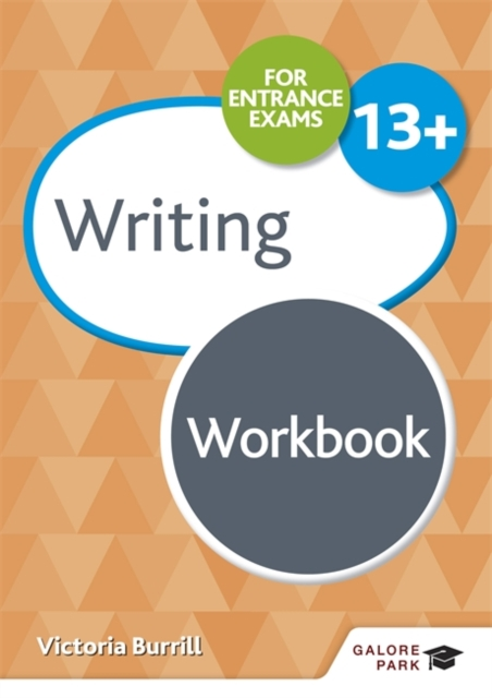 Writing for Common Entrance 13+ Workbook