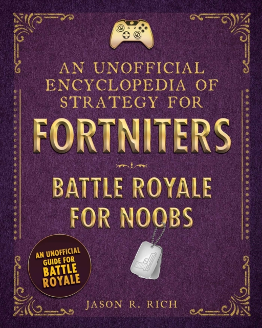 Unofficial Encyclopedia of Strategy for Fortniters: Battle Royale for Noobs
