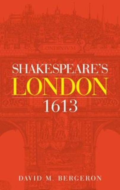 Shakespeare'S London 1613