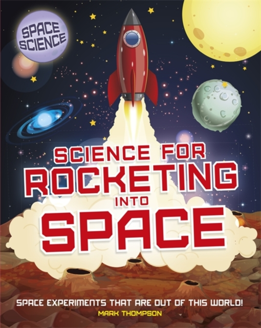 Space Science: STEM in Space: Science for Rocketing into Space