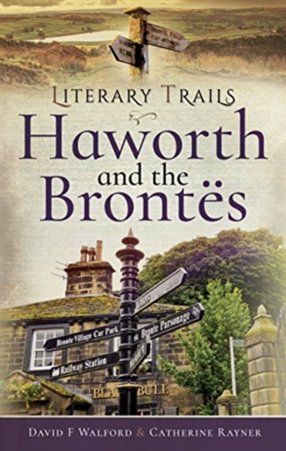 Literary Trails: Haworth and the Bront s