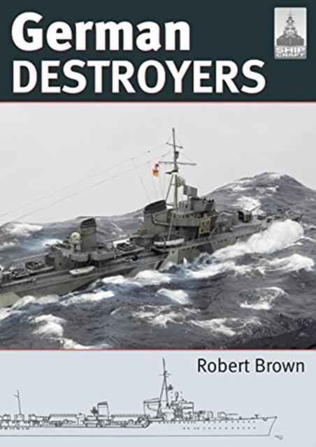 Shipcraft 25: German Destroyers