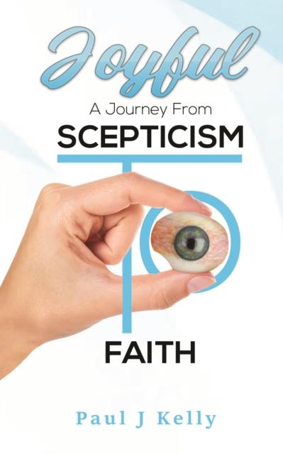 Joyful - A Journey From Scepticism To Faith