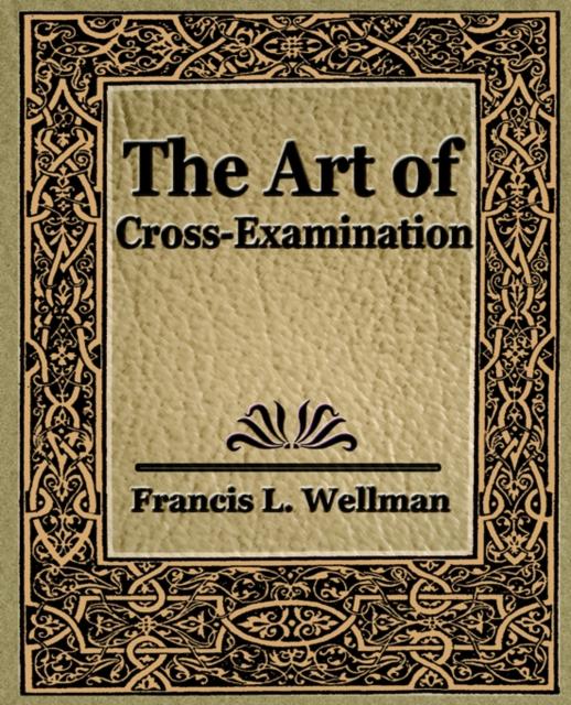 Art of Cross Examination