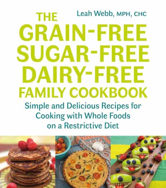 Grain-Free, Sugar-Free, Dairy-Free Family Cookbook