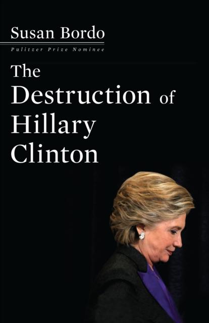 Destruction Of Hillary Clinton