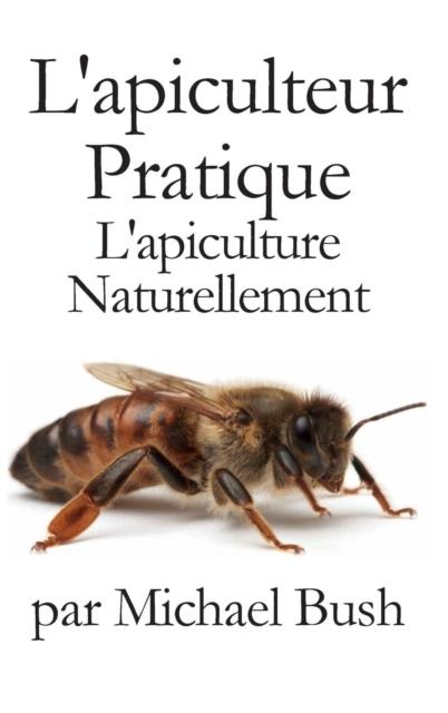 L'Apiculteur Pratique