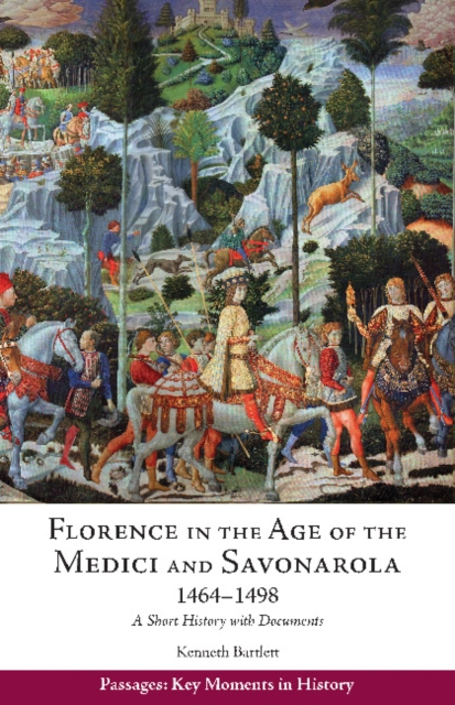 Florence in the Age of the Medici and Savonarola, 1464-1498