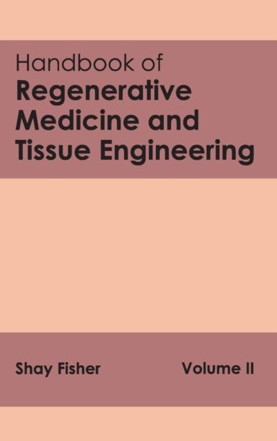 Handbook of Regenerative Medicine and Tissue Engineering