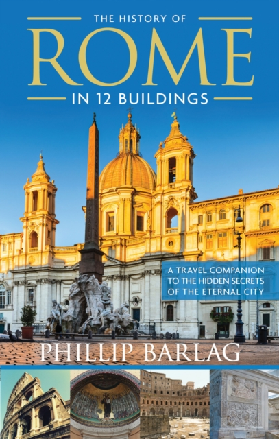 History of Rome in 12 Buildings