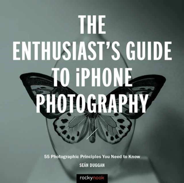 Enthusiast's Guide to iPhone Photography