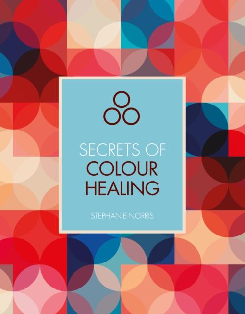 Secrets of Colour Healing