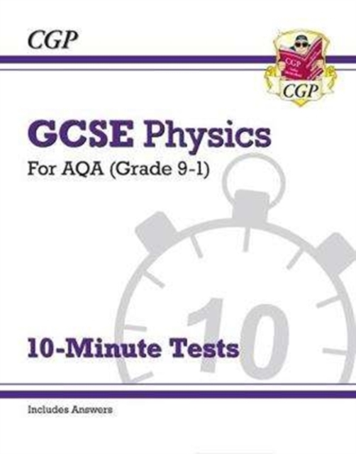 Grade 9-1 GCSE Physics: AQA 10-Minute Tests (with answers)