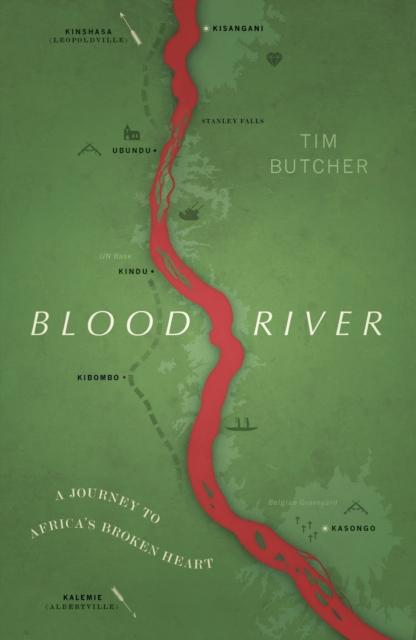 Blood River : A Journey to Africa's Broken Heart (Vintage Voyages) (Vintage Classics)
