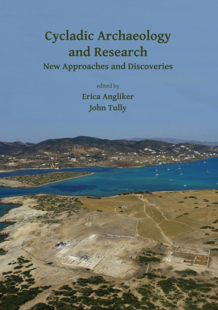 Cycladic Archaeology and Research: New Approaches and Discoveries