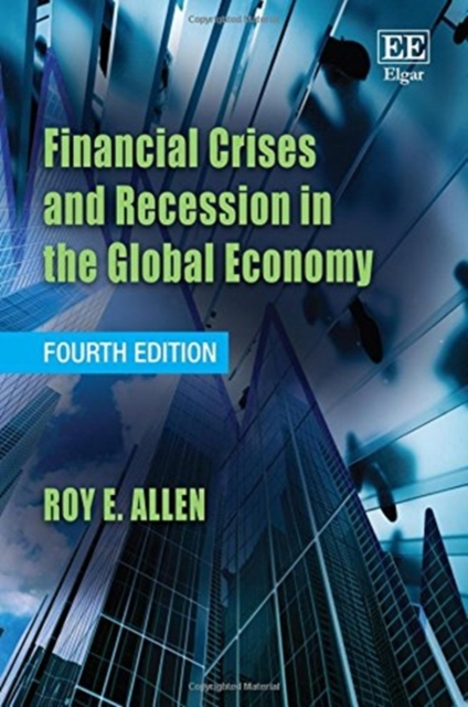 Financial Crises and Recession in the Global Economy, Fourth Edition