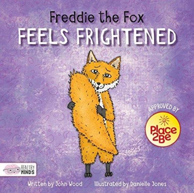 Freddie the Fox Feels Frightened