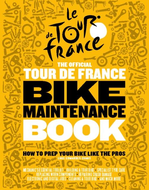 Official Tour de France Bike Maintenance Book