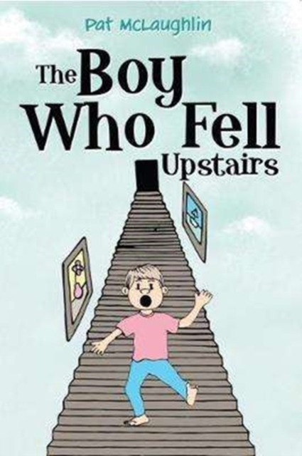 Boy who Fell Upstairs