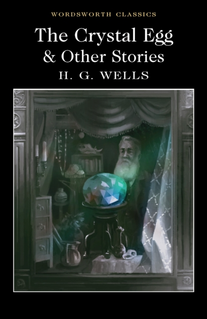 The Crystal Egg and Other Stories (Wordsworth Classics)
