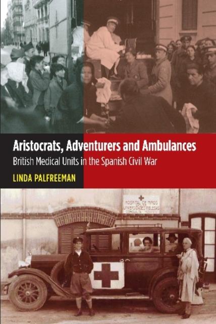 Aristocrats, Adventurers and Ambulances