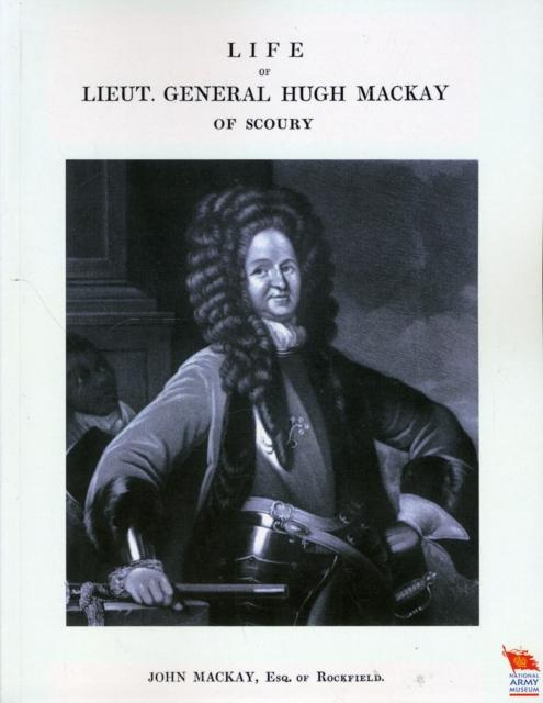 Life of Lieut. General Hugh Mackay of Scoury