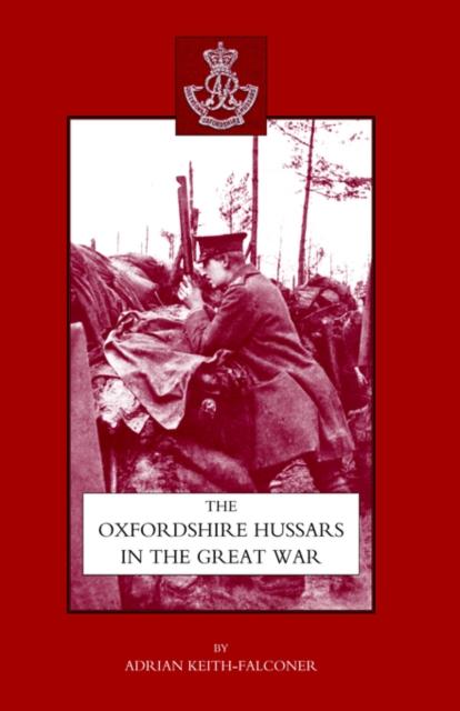 Oxfordshire Hussars in the Great War 1914-1918