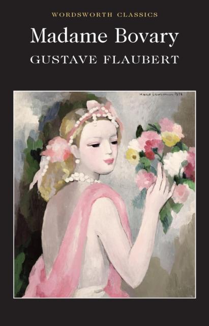 Madame Bovary (Wordsworth Classics)