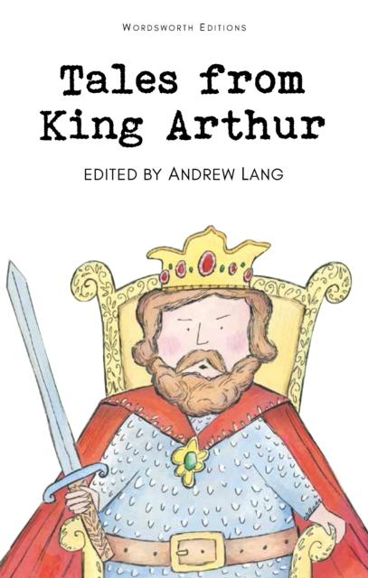 Tales from King Arthur (Wordsworth Classics)