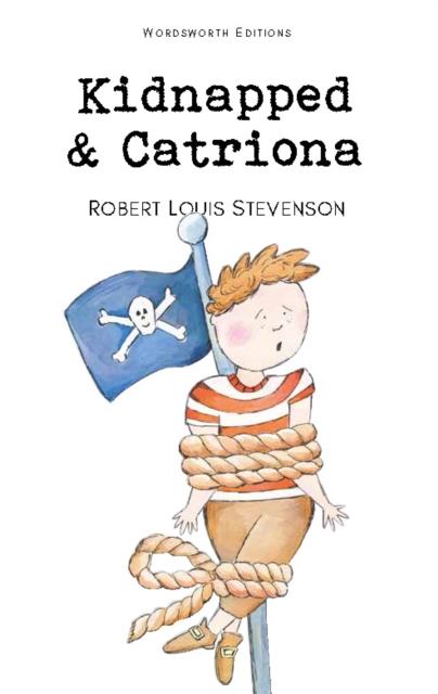 Kidnapped & Catriona (Wordsworth Classics)