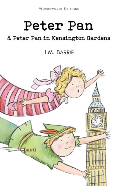 Peter Pan & Peter Pan in Kensington Gardens (Wordsworth Classics)