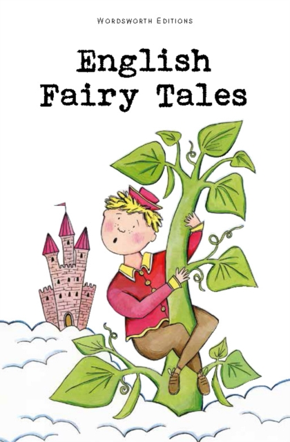 English Fairy Tales (Wordsworth Classics)