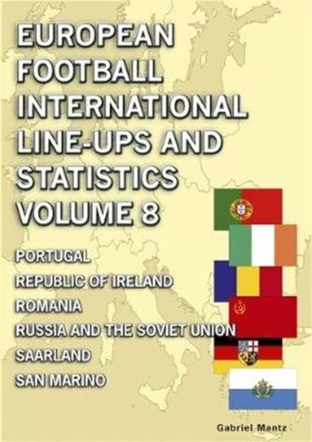 European Football International Line-ups & Statistics - Volume 8