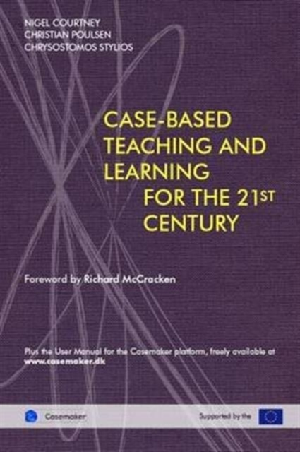 Cased-Based Teaching and Learning for the 21st Century