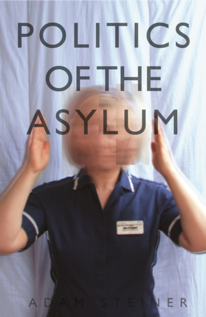 Politics of the Asylum