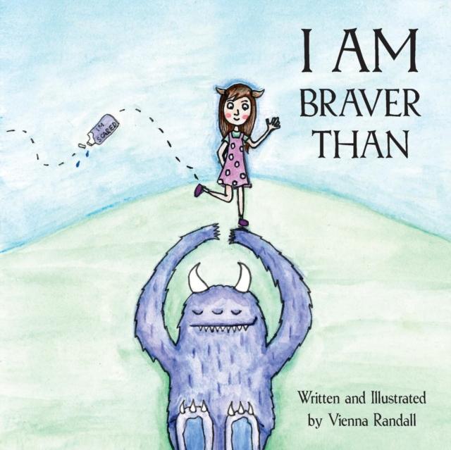 I Am Braver Than...