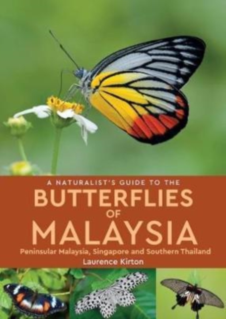 Naturalist's Guide To Butterflies of Malaysia (2nd edition)
