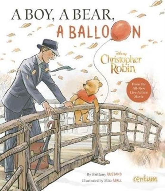 Christopher Robin: A Boy, a Bear, a Balloon