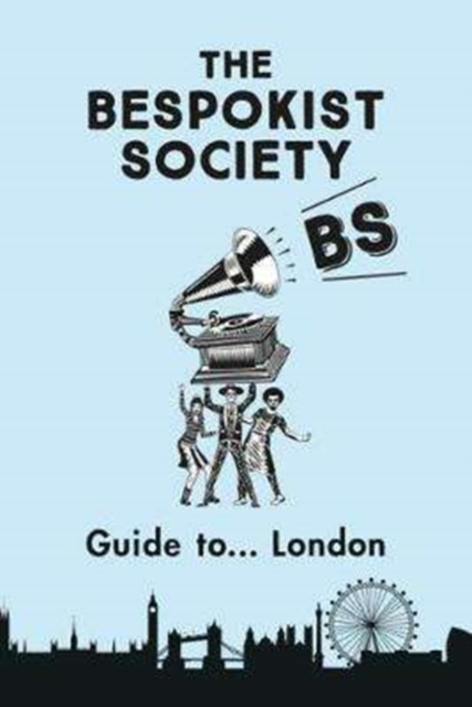 Bespokist Society Guide to London