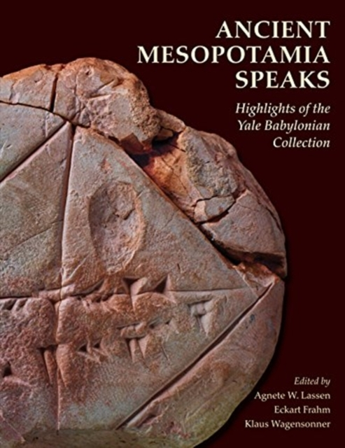 Ancient Mesopotamia Speaks - Highlights of the Yale Babylonian Collection