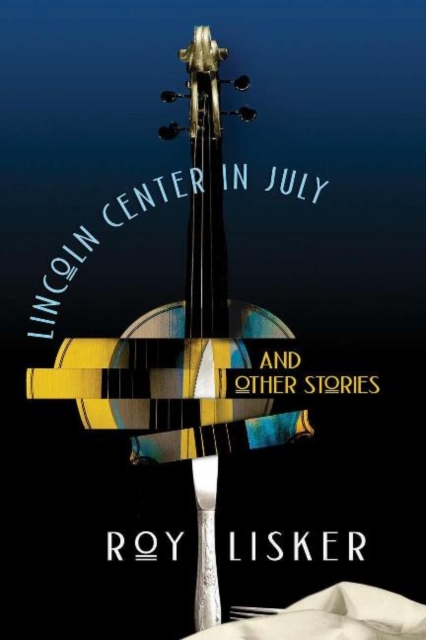 Lincoln Center in July & Other Stories