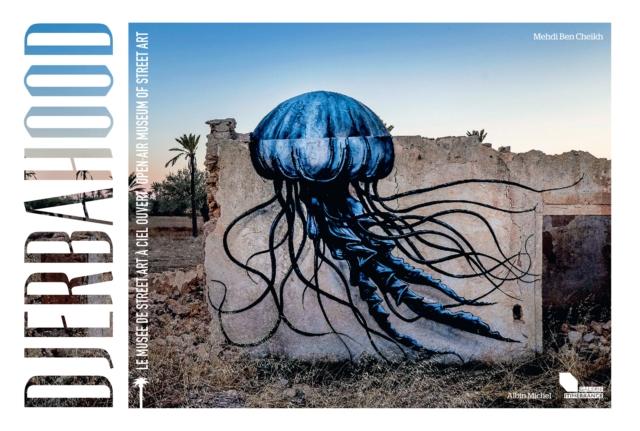Djerbahood: Open-air Museum Of Street Art