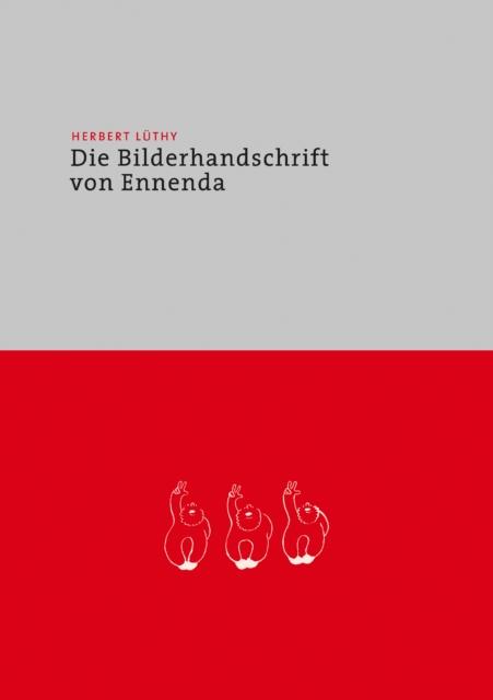 Herbert Luethy - Die Bilderhandschrift Von Ennenda