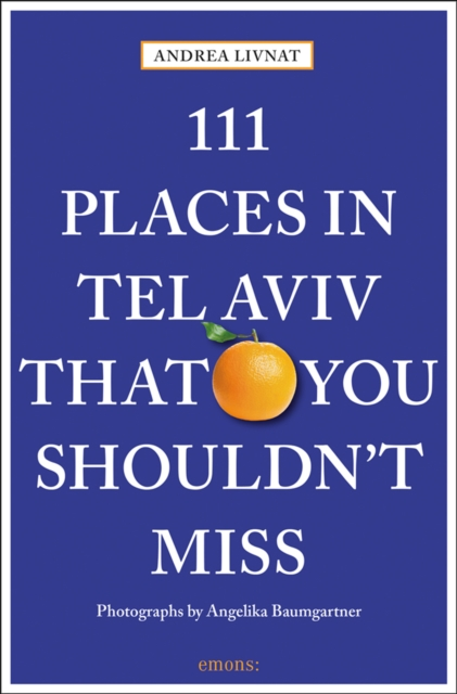 111 Places in Tel Aviv The You Shouldn't Miss