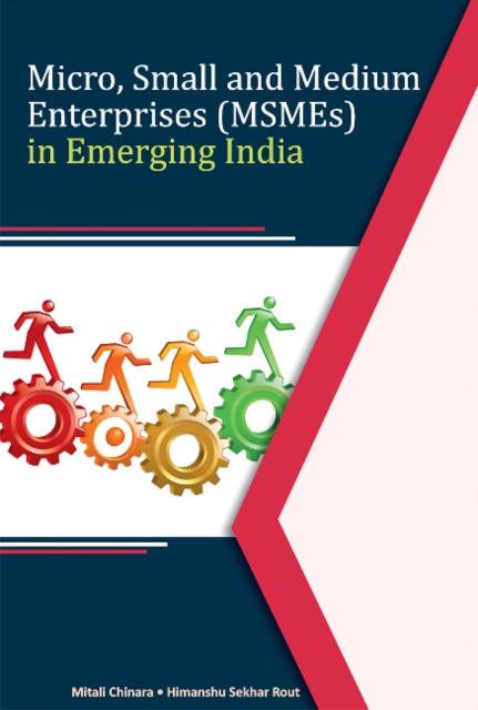 Micro, Small & Medium Enterprises (MSMEs) in Emerging India