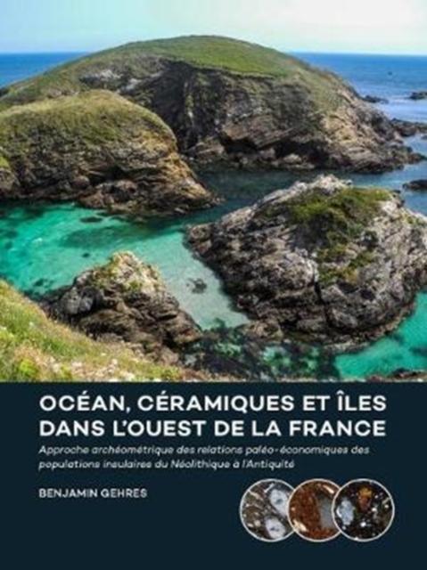 Ocean, ceramiques et iles dans l'ouest de la France