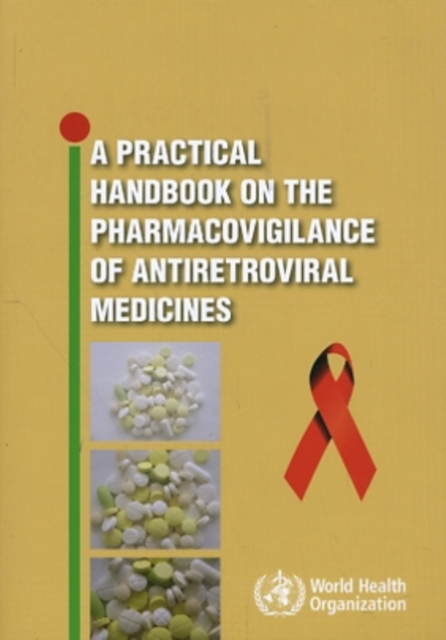 Practical Handbook on the Pharmacovigilance of Antiretroviral Medicines